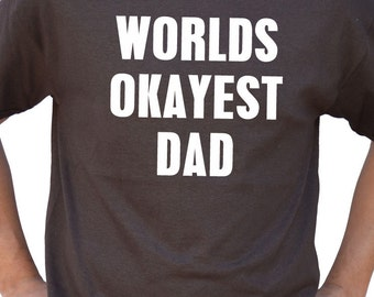 d39bb1b1 Fathers Day Gift World's Okayest DAD Mens Shirt Father Shirt Dad Shirt  Awesome Dad Dad Gift Paps Gift