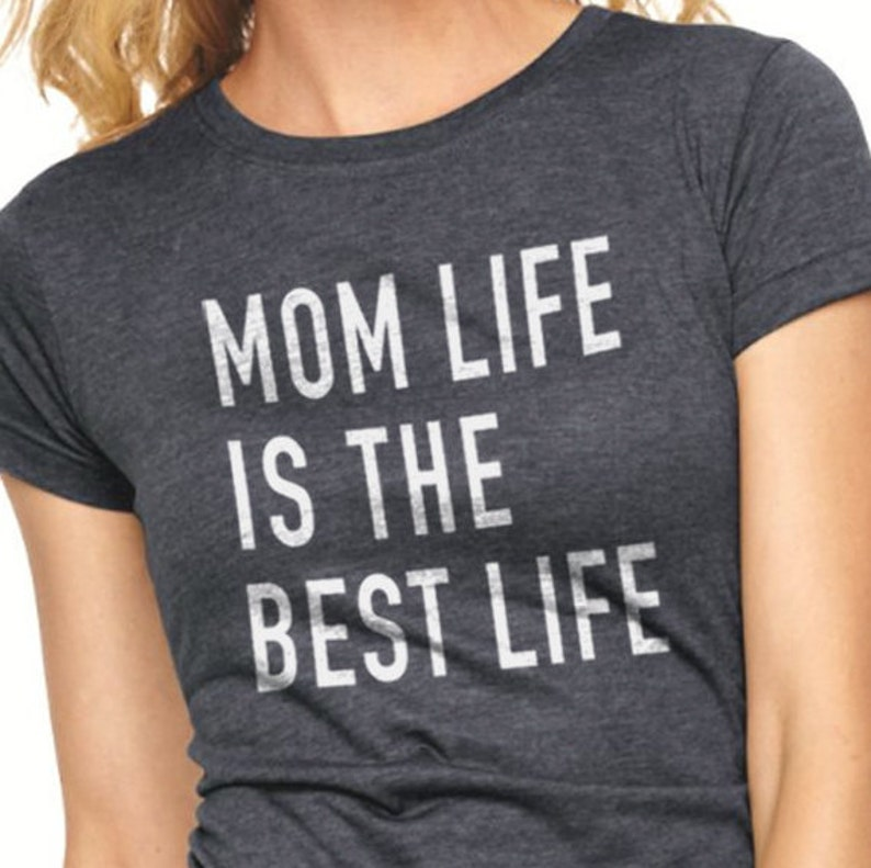 Birthday Gift for Mom  Mom Life is The Best Life Womens T image 0