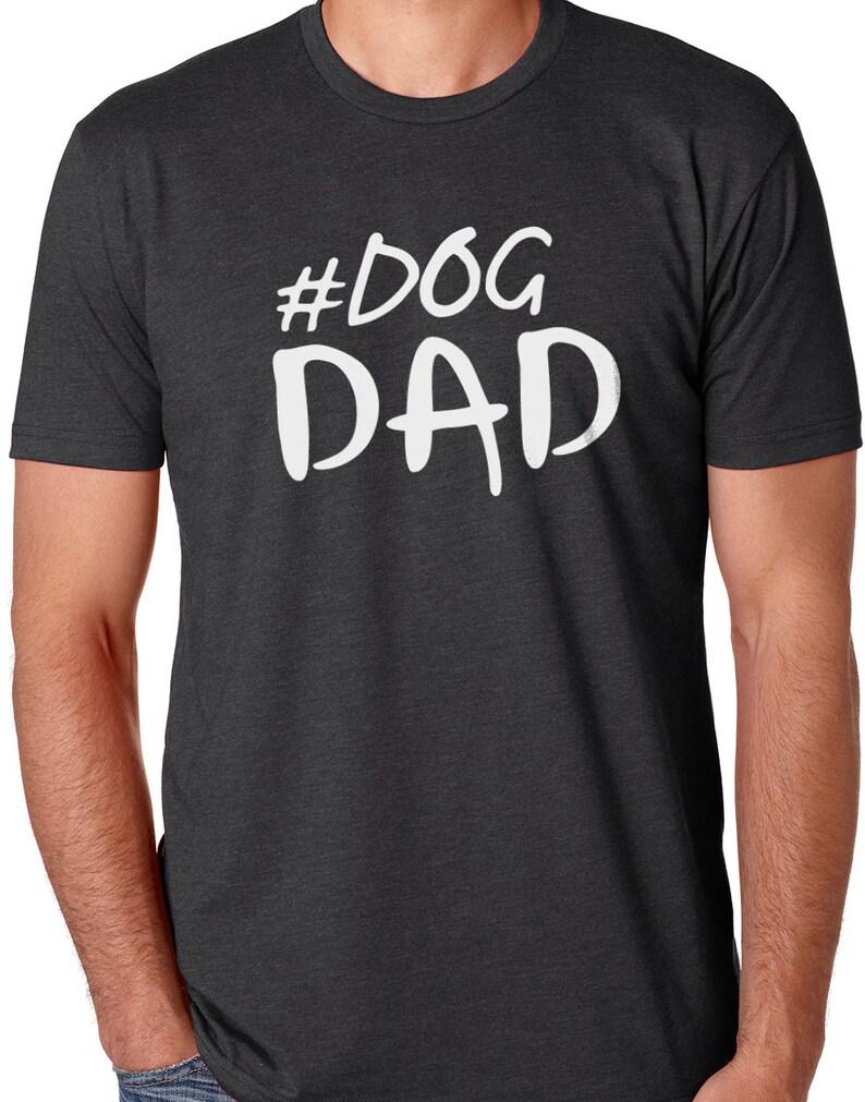 1feaa3cff Dog Dad Shirt Fathers Day Gift Mens T Shirt Dog Shirt Husband | Etsy
