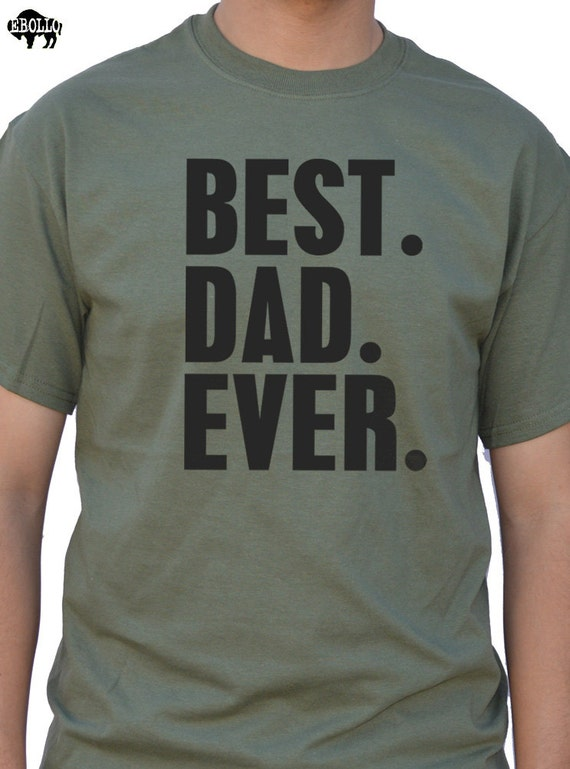 Fathers Day Gift New Dad Best Dad Ever T Shirt Mens T Shirt Etsy