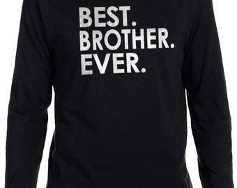 Brother Gift Best Brother Ever MENS T shirt Brother Shirt Long Sleeve Husband Gift Uncle Gift Cool Shirt
