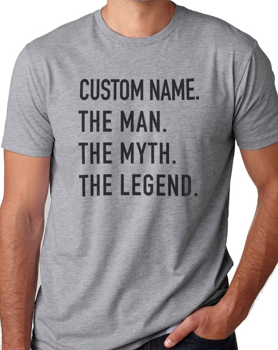 Your Name Personalized T-shirt Gift The Men The Myth The Legend Men/'s T-shirts