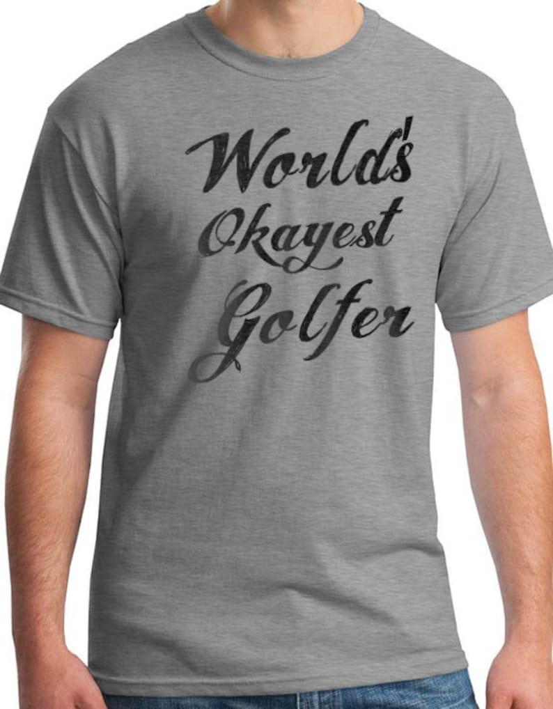 World's Okayest Golfer Funny Shirts for Men  Mens T shirt image 0