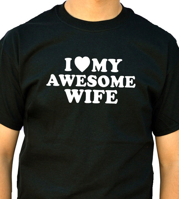 Wedding Gift I Love My Awesome Wife Mens T Shirt Fathers Day Etsy
