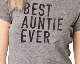 Auntie Best Auntie Ever Womens T Shirt Aunt Shirt I love my Aunt Gift for Aunt Funny shirt I love my Aunt