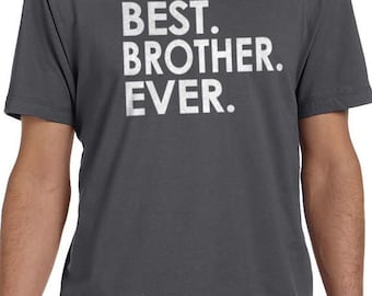 Brother Shirt Best Brother Ever MENS T shirt Brother Gift Husband Gift Fathers Day Gift Uncle Gift Tshirt Cool TShirt