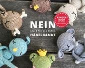 """Kinderbuch mit Häkelanleitungen """"NEIN sagen mit der NONOs Häkelbande"""" Deutsch, handsigniert von der Autorin Eva-Maria Klingovsky - POLARIPOP"""