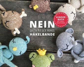 """RESTPOSTEN: Kinderbuch mit Häkelanleitungen """"Polaripop's NEIN sagen mit der NONOs Häkelbande"""" Häkelbuch Deutsch, von Autorin handsigniert"""
