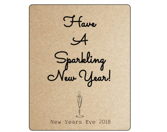 Custom Wine or Champagne Bottle Label - 5 in x4 in- Set of 4 -  Have a  Sparkling New Year - New Years Eve Favors