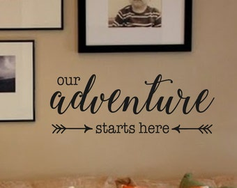 Our Adventure Starts Here- Vinyl Wall Decal- Home Decor- Wedding Gift- Family - Cottage Decor- French Country