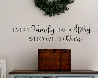 Every Family Has A Story Welcome To Ours  Vinyl Wall Decal  Wall Decor  Welcome Decal Vinyl Wall Art Decor Welcome Doorway Entryway
