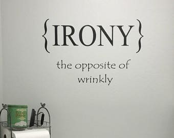 Laundry Room IRONY The opposite of wrinkly-Vinyl Wall Decal- Home Decor- Laundry Room Decor- Home Decor