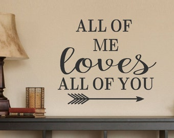 All of me Loves All of you #2 Vinyl Wall Decal Lettering Decor Words for your wall  Quotes for the wall