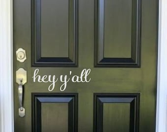 Hey y'all-Vinyl Decal-Front Door Decal- Curb Appeal- Home Decor- Hello