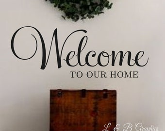 Welcome Vinyl Wall Decal Welcome To Our Home #3  Wall Decal Wall Decor  Welcome Decal Vinyl Wall Art Decor Welcome Doorway Entryway