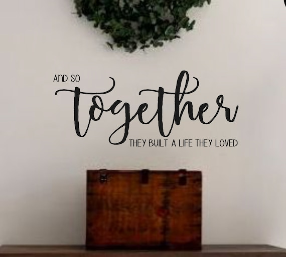 And So Together They Built A Life They Loved 2 Vinyl Wall Etsy