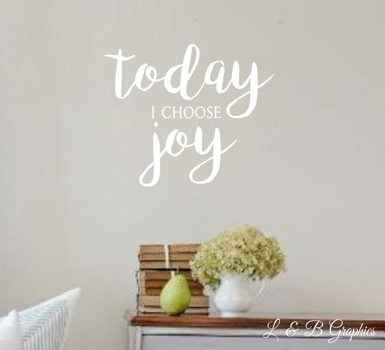 Vinyl Wall Decal Today I Choose Joy Wall Quotes Home Decor Etsy