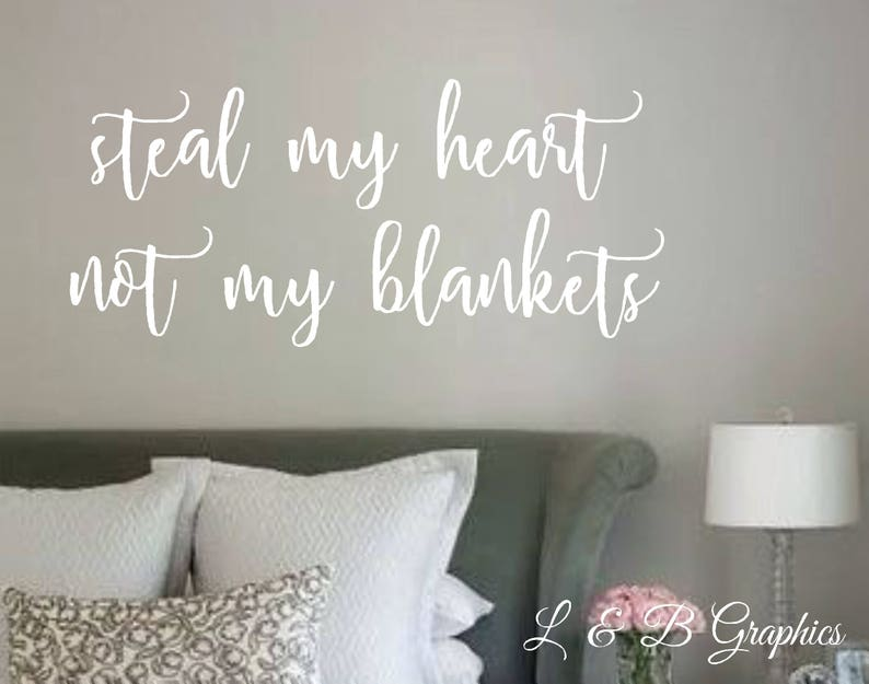 Vinyl Wall Decal Steal My Heart Not My Blankets Vinyl Wall Etsy