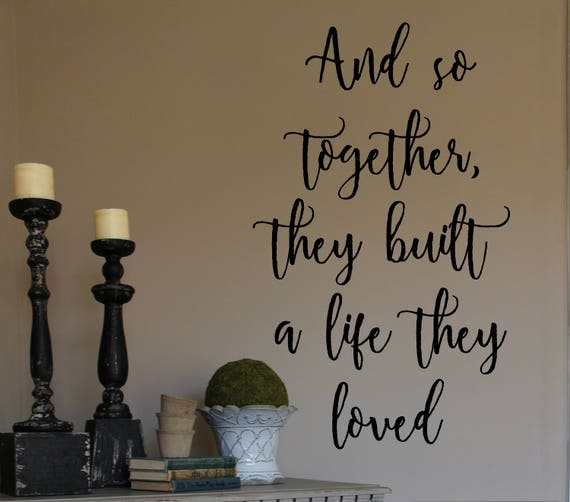 And So Together They Built A Life They Loved Vinyl Wall Etsy