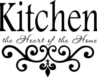 Kitchen Vinyl Wall Decal- Kitchen the Heart of the Home-  Lettering Decor Sticky