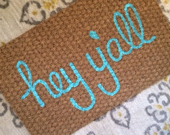 Hey Y'All Welcome Mat in Aqua!  Quirky and adorable doormats for fun people!