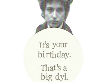 A Big Dyl Birthday Card | Funny Bob Dylan Humor Folk Music Pun Vintage Hipster Men Dad Weird Cool Sarcastic Indie Musician