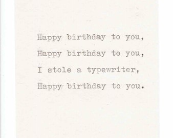 I Stole A Typewriter Happy Birthday To You Funny Birthday Card | Weird Vintage Sarcastic Humor For Him For Her