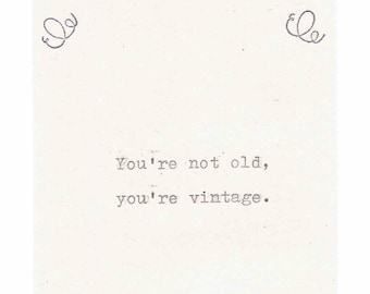 You're Not Old You're Vintage Funny Birthday Card | Vintage Typewriter Old Age Over The Hill Sarcastic Mom Dad Men Women