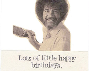 Lots of Little Happy Birthdays Funny Birthday Card | Bob Ross Painting Art Artist Gift Vintage Humor
