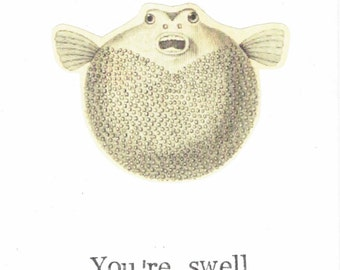 You're Swell Pufferfish Card | Funny Marine Biology Humor Fish Weird Vintage Animal Blowfish Oddities Curiosities Thank You Nature Nerdy Pun