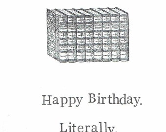 Happy Birthday Literally Card | Books Literature English Writer Student Teacher Humor Funny Men Women Nerdy Hipster Vintage Librarian Fall