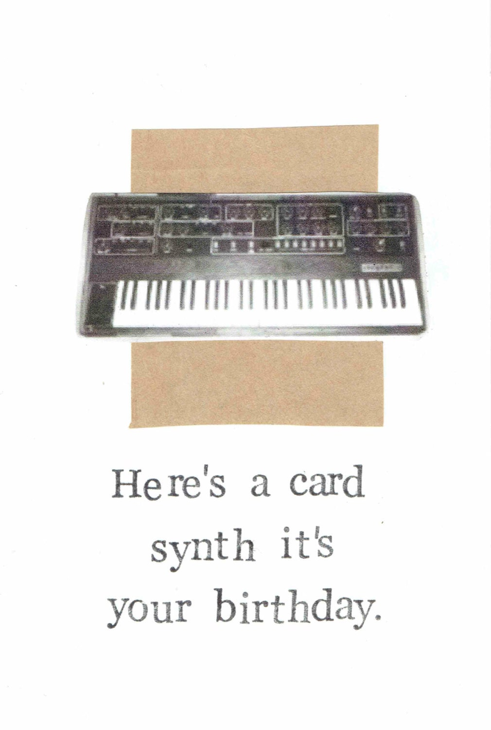 Heres A Card Synth Its Your Birthday Funny Happy