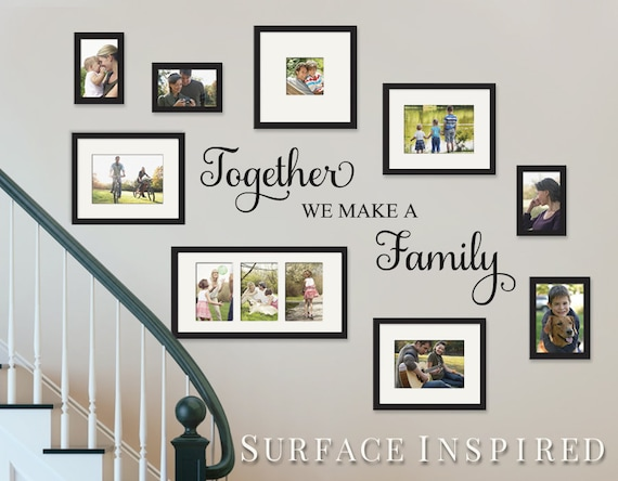 Wall Decal Quote Together We Make A Family Vinyl Wall Decal Etsy