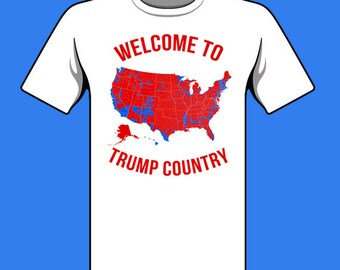 b0abaee6 WELCOME to TRUMP COUNTRY shirt 2016 Election Map shirt funny Donald Trump  inauguration County Voting Map election results Republican usa map