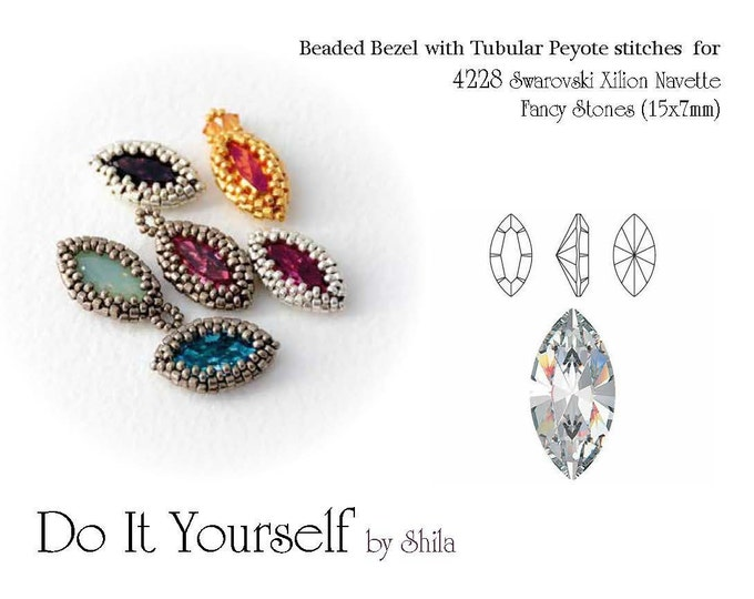 Beading Pattern Tutorial Step by step INSTANT download PDF - Beaded bezel for Swarovski Navette Fancy Stones 4228 (15x7mm)