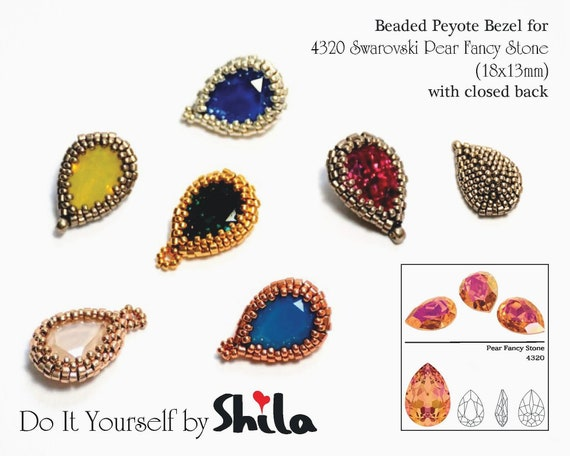 Beading Pattern Tutorial Step by step INSTANT download PDF - Peyote bezel for Swarovski Pear Fancy Stones 4320 (18x13mm)