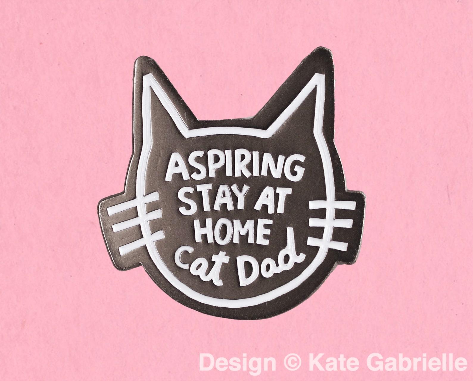 Aspiring Stay-At-Home Cat Dad Enamel Lapel Pin