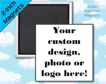 Set of TEN Custom Magnets - 2 Inch Square Magnets - Photo, Custom Design or Logo Magnets