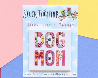 Happy Little Magnet - Dog Mom - 2 Inch Square Magnet