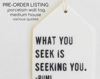 pre-order porcelain medium wall house tag screenprinted for existing quotes in our line.
