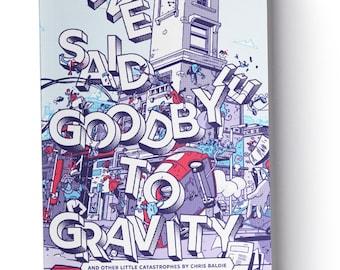 We Said Goodbye To Gravity