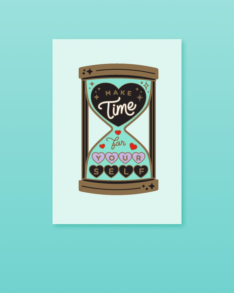 Make Time For Yourself Hourglass Sand Timer Art Print A4 image 0