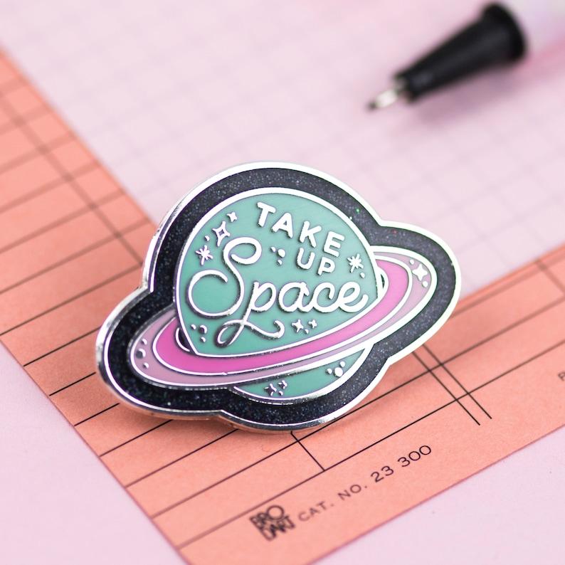 Take Up Space Body Positive Enamel Pin Planet Enamel Pin image 0