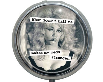 Funny Pill Case, Retro Novelty Pill Box, Metal Pillbox with Dividers, Get Well Gift for Friend, What Doesn't Kill Me Makes My Meds Stronger