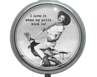 "Funny Pill Box Case ""I Love It When My Pills Kick In"" ~ Retro Vintage FUN! Medication Container Pill Organizer"