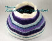 Knitted Felt Pattern for Cat Cave - Pet Bed or Storage Bowl PDF Pattern