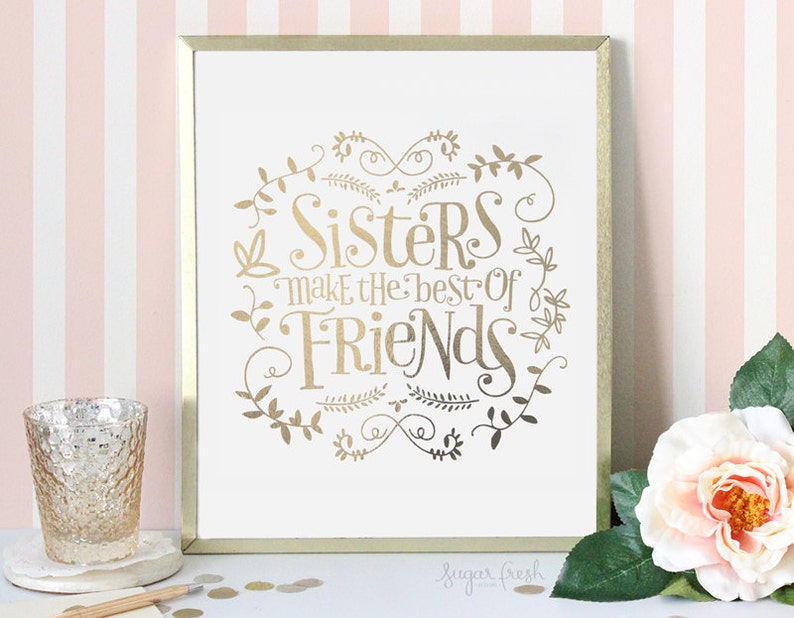 5x7  Gold or Silver Foil   'Sisters Make the Best of No Circle