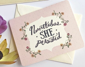 She Persisted - Encouragement Card - Gift for woman boss - Nevertheless She - Girl Power - Nasty Woman - Boss lady Gift - Feminist