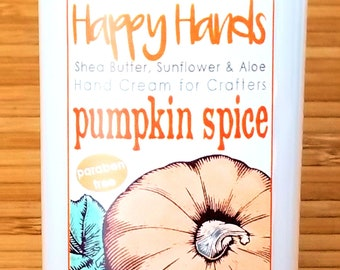 Scented Shea Butter Hand Cream - Pumpkin Spice Holiday Fragrance - Happy Hands Hand Crafted Natural Hand Lotion Knitters & Crafters