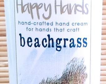 Scented Shea Butter Hand Cream BEACHGRASS Light Gender Neutral Fragrance - Happy Hands Hand Crafted Natural Hand Lotion Knitters Crafters